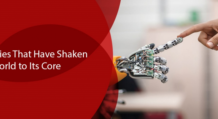 9 Technologies That Have Shaken the World to Its Core